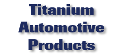 Titanium Automotive Products