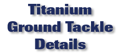 Titanium Ground Tackle Details