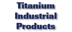 Titanium Industrial Products