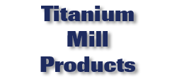 Titanium Mill Products