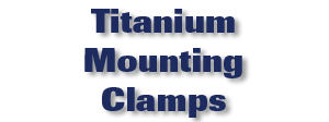 Titanium Mounting Clamps
