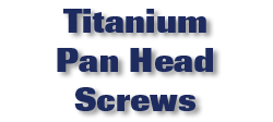 Titanium Pan Head Screws