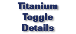 Titanium Toggle Details